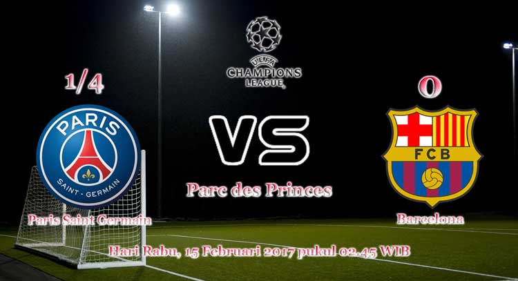 Prediksi Skor Paris Saint Germain vs Barcelona 15 Februari 2017